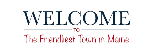 Welcome to The Friendliest Town in Maine